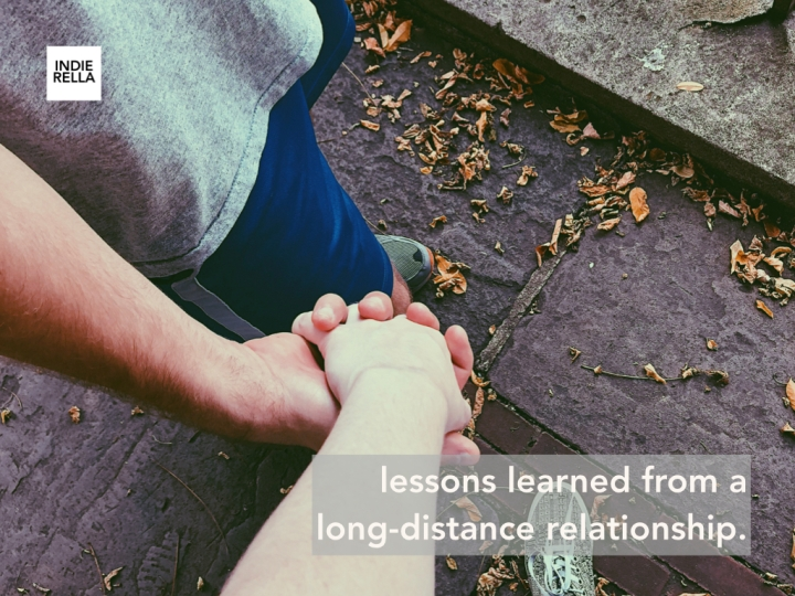 lessons learned from my long-distance relationship.