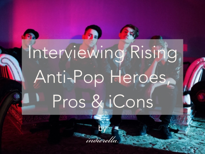 Interviewing Rising Anti-Pop Heroes, Pros & iCons