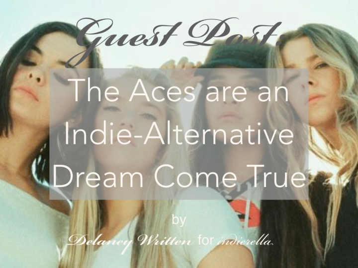 Guest Post: The Aces Are an Indie-Alternative Dream Come True