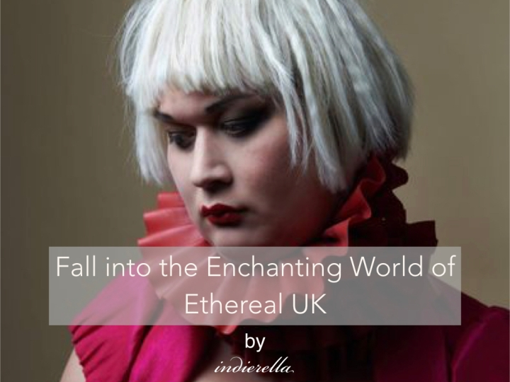 Fall into the Enchanting World of Ethereal UK