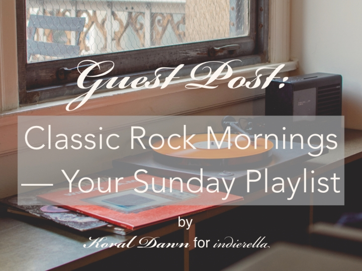 Guest Post: Classic Rock Mornings – Your SundayPlaylist