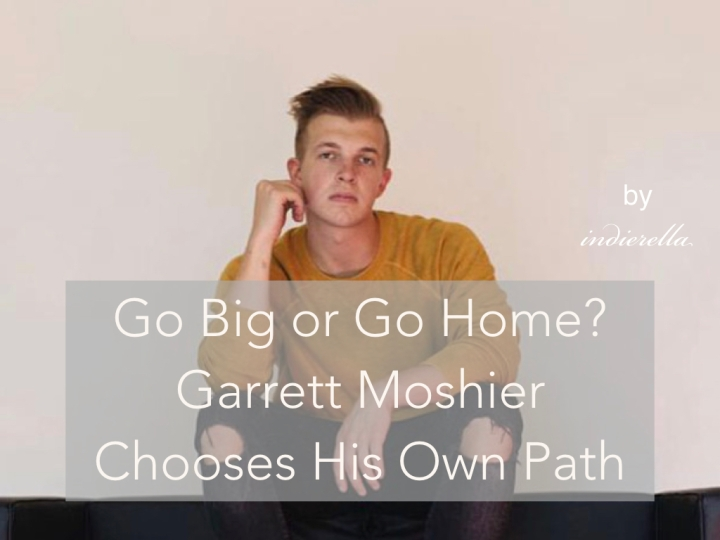Go Big or Go Home? Garrett Moshier Chooses His Own Path