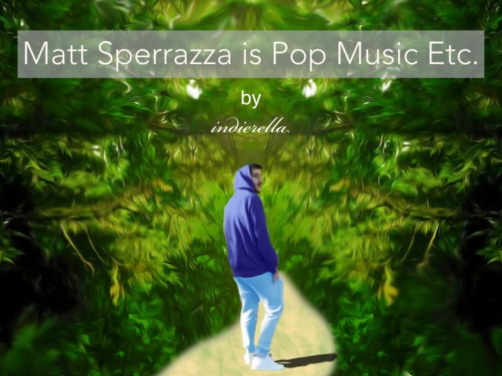 Matt Sperrazza is Pop Music, Etc.
