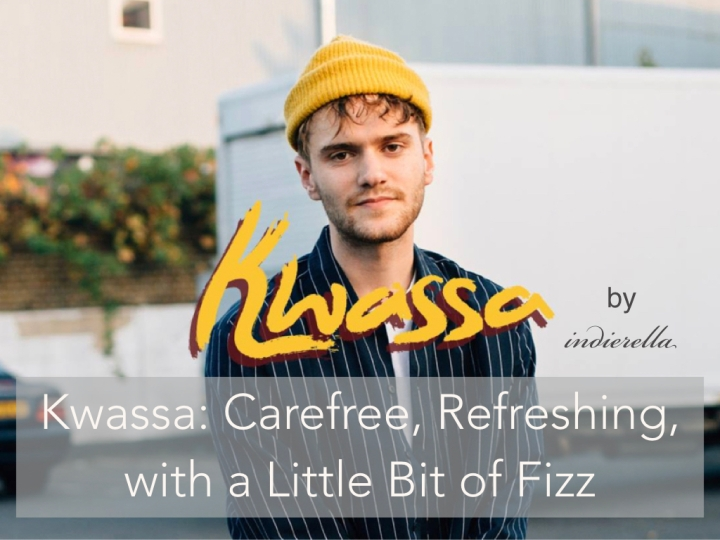 Kwassa: Carefree, Refreshing, with a Little Bit of Fizz