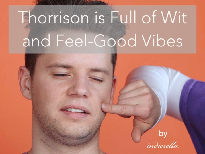 Thorisson is Full of Wit and Feel-Good Vibes