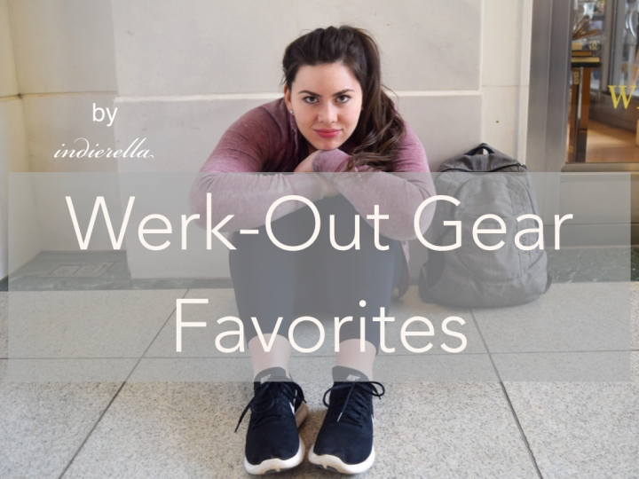 Werk-Out Gear Favorites