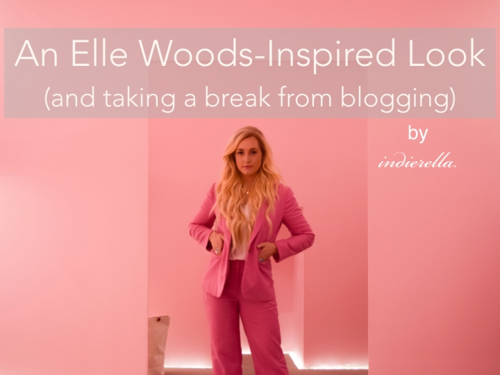 An Elle Woods-Inspired Look (and taking a break fromblogging)